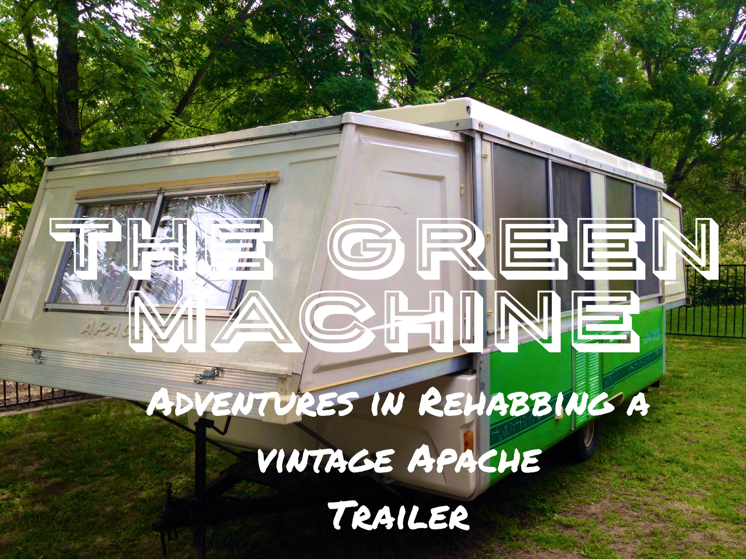 Trailer Talk Makeover Series Meet The Green Machine Our